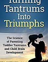 Turning Tantrums Into Triumphs